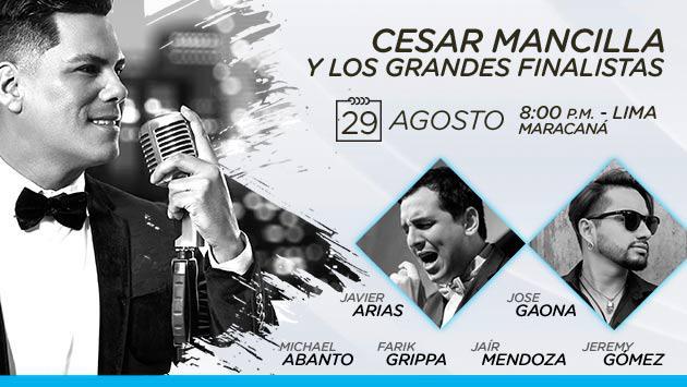 ¡No te pierdas a Cesar Mancilla y los grandes finalistas!