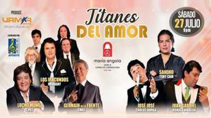 'Titanes del amor': Concierto de los grandes de la música del recuerdo